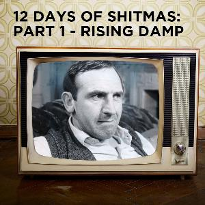 12 Days of Shitmas: Part 1 - Rising Damp