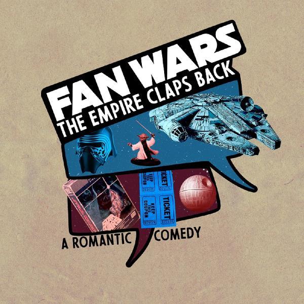 Episode 547 - Fan Wars: The Empire Claps Back