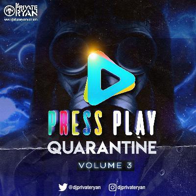 Private Ryan Presents Press Play Quarantine Volume 3