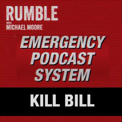 Ep. 57: EMERGENCY PODCAST SYSTEM — Kill Bill