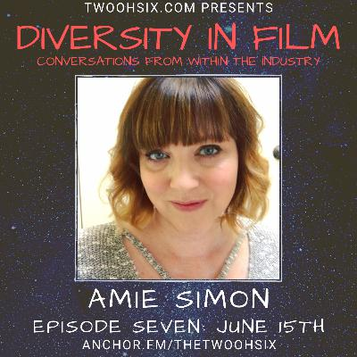 S01/E07 - Diversity in Film: A Conversation with Amie Simon