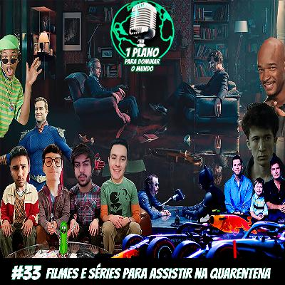 #033- 1 Plano para: Filmes e séries para assistir na quarentena