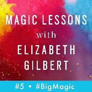 """Magic Lessons Se. 1, Ep. 5: """"Access Your Joy"""""""