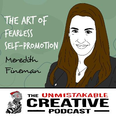 Meredith Fineman | The Art of Fearless Self-Promotion