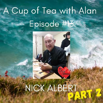 Episode #14 - Nick Albert (Part 2)