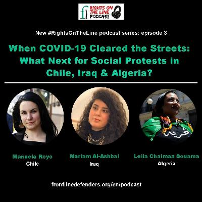 Season 2, Episode 3 - When COVID-19 Cleared the Streets - Chile, Iraq & Algeria