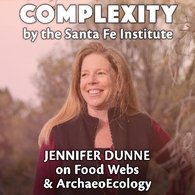 Jennifer Dunne on Food Webs & ArchaeoEcology