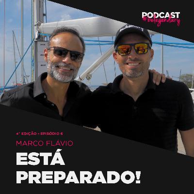 """Marco Flávio - """"Está preparado!"""" #belegendary PODCAST - Ep. 6 - 4.ª Ed"""