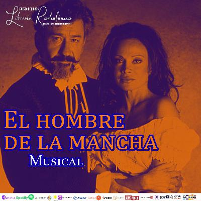 #244: El hombre de La Mancha. Musical.