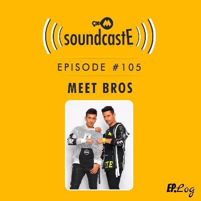 Ep.105: 9XM SoundcastE ft. Meet Bros