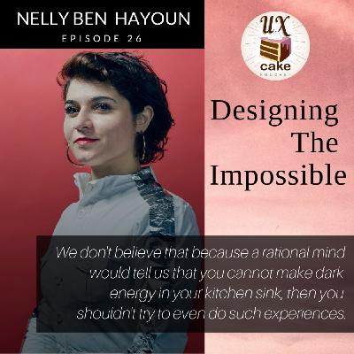 Designing The Impossible with Nelly Ben Hayoun