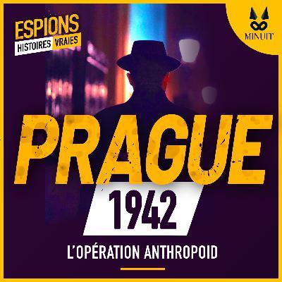 ESPIONS - 07 - Opération Anthropoid
