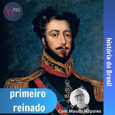 Primeiro Reinado: História do Brasil (aula 12)