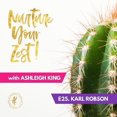 #NurtureYourZest Episode 25 with special guest Karl Robson
