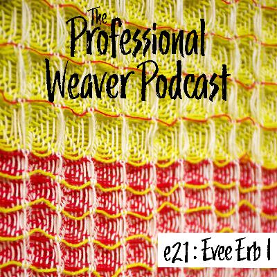 21 : Evee Erb on Weaving in Small Spaces, elevating fiber, & Fast Fashion