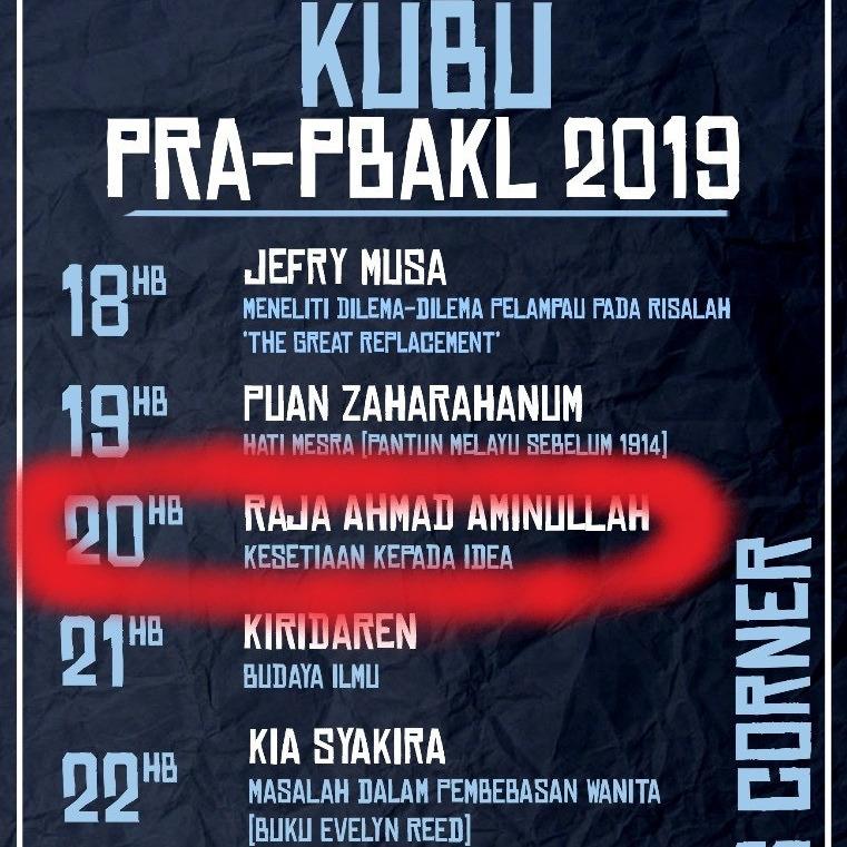 KUBU@PRA-PBAKL2019 (Raja Ahmad Aminullah: Kesetiaan Pada Idea)