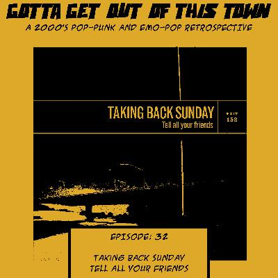 Episode 32: Taking Back Sunday - Tell All Your Friends