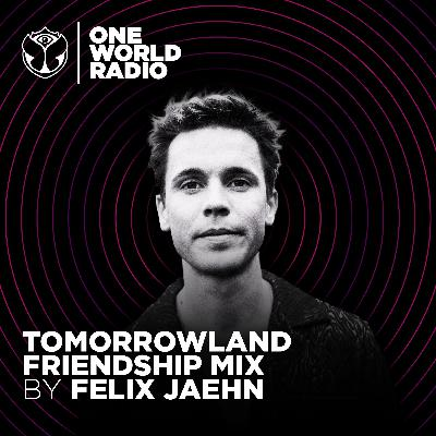Tomorrowland Friendship Mix - Felix Jaehn