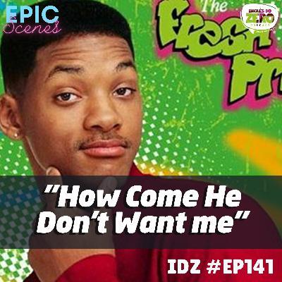IDZ #141 - The Fresh Prince of Bel Air #EpicScenes02
