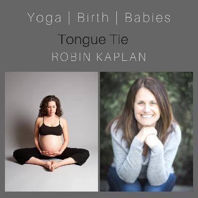 Tongue Tie with Robin Kaplan