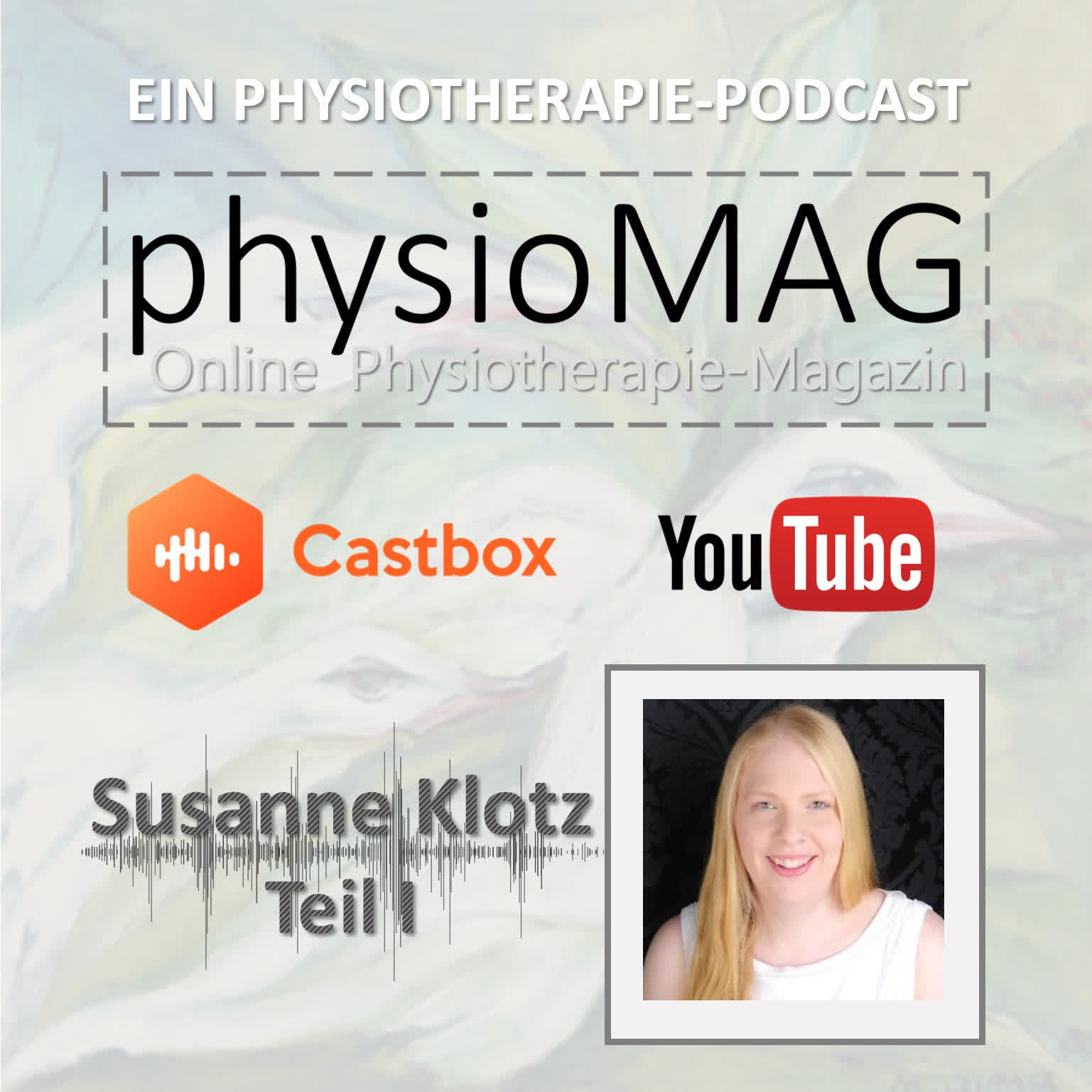 physioMAG Podcast 003 - Susanne Klotz (Teil 1)