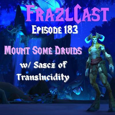 Mount Some Druids with Sascz of Translucidity