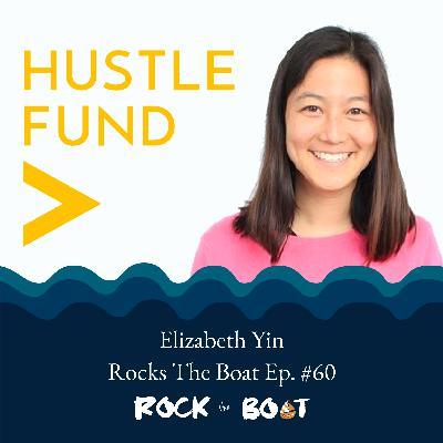 60 | Hustle Fund VC: Elizabeth Yin