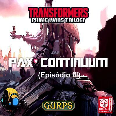 [TELETRAANCAST #3] RPG #3- Pax Continuum