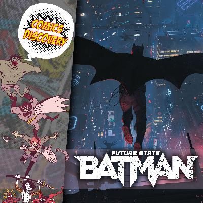 ComicsDiscovery S06E03 : Batman Future State