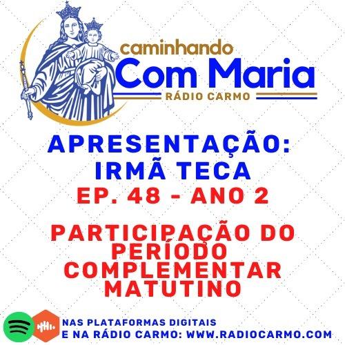 Rádio Carmo   Caminhando com Maria #48 - Mês Vocacional - Irmã Teca