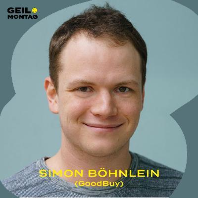 Simon Böhnlein (GoodBuy): Wie gründet man als Angestellter ein Unternehmen?