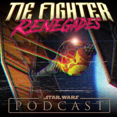 TIE Fighter Renegades Ep. 0037: Captain Galaxy
