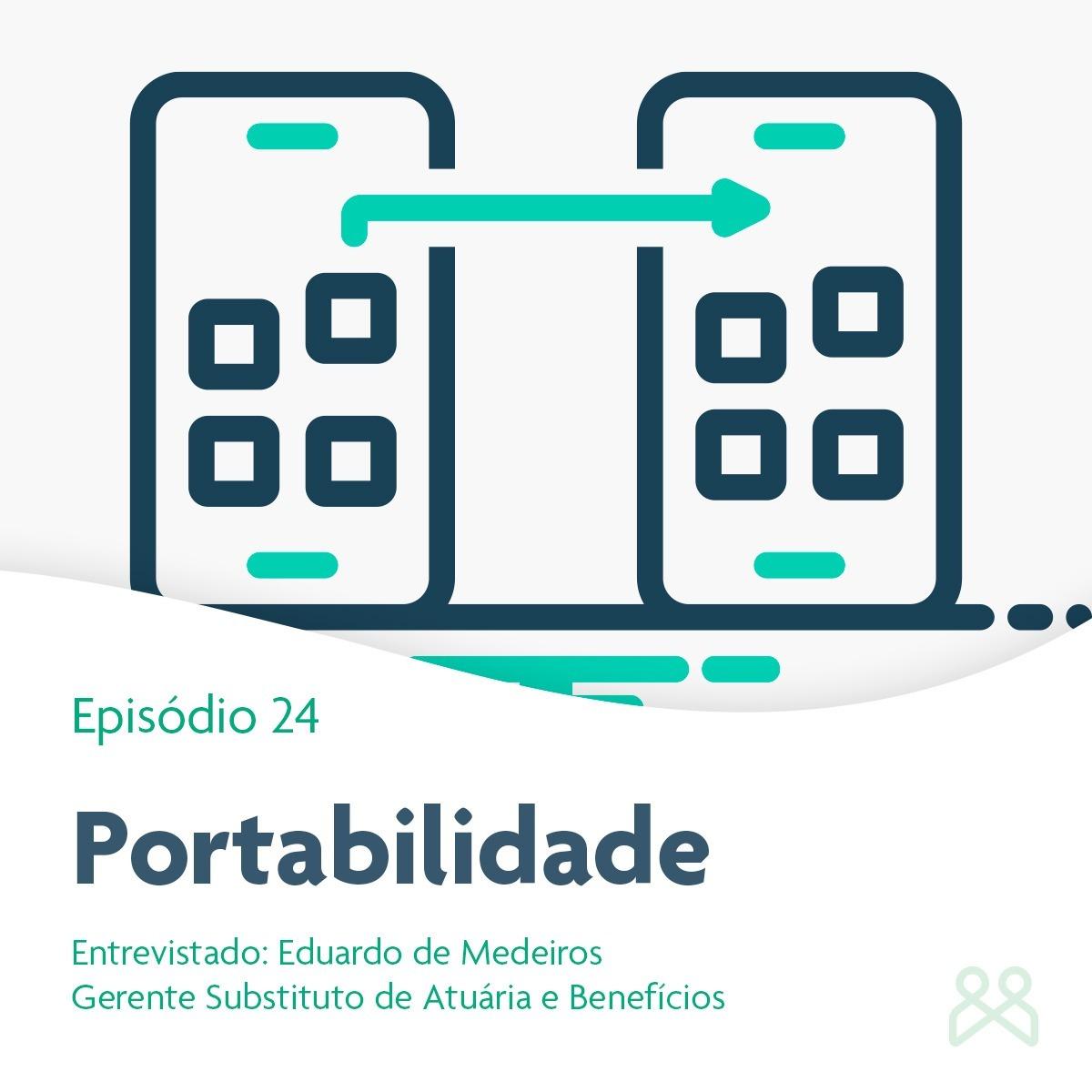 Episódio 24 - Portabilidade