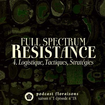 Full Spectrum Resistance 4/4 : Logistique, Tactiques, Stratégies