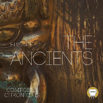 Ep. 51: The Ancients