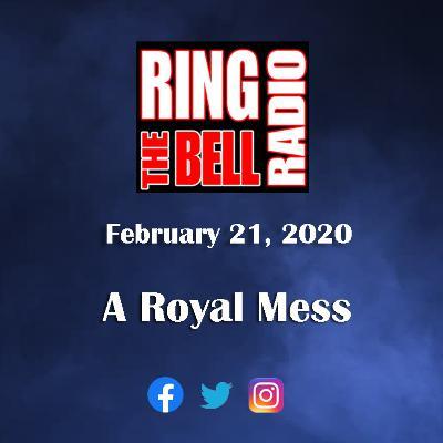 A Royal Mess - 2/21/20