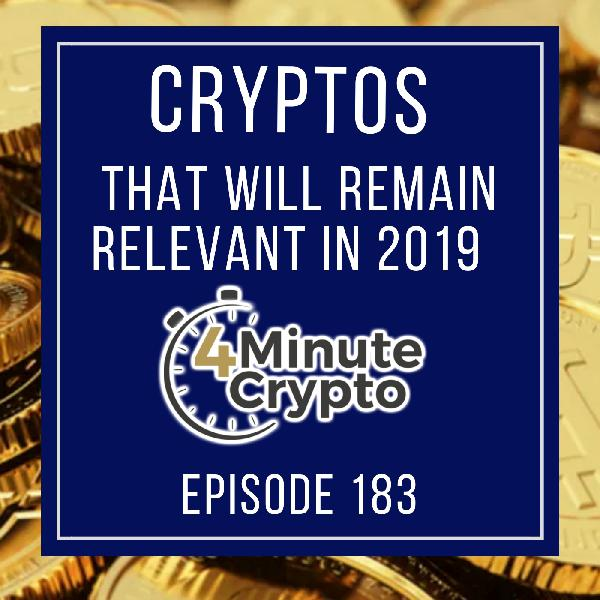 Which Cryptos Will Remain Relevant in 2019