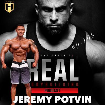 MILITARY SERVICE to PRO BODYBUILDER   IFBB Pro Jeremy Potvin   Ep.108