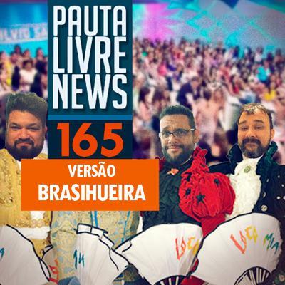 Pauta Livre News #165 - Versão Brasihueira