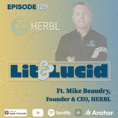 E.129 - The Future of Cannabis Distribution & Supply Chain Management Ft. Mike Beaudry, Founder & CEO of Herbl