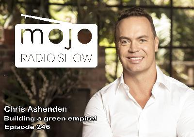 The Mojo Radio Show EP 246: Health, Happiness, and Personal Growth for Entrepreneurs - Chris Ashenden