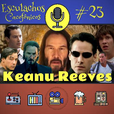 EP #23 - Keanu Reeves