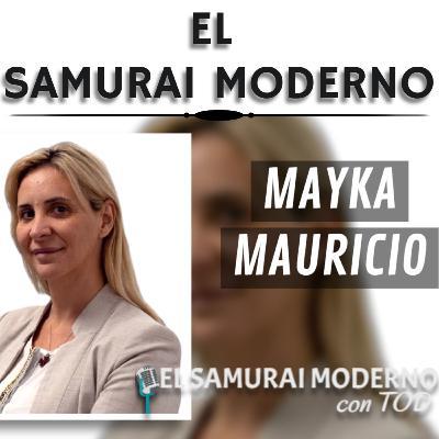 Mayka Mauricio | El Samurai Moderno Podcast