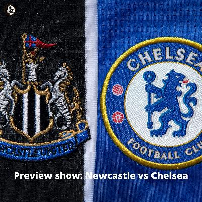 Preview show: Newcastle vs Chelsea