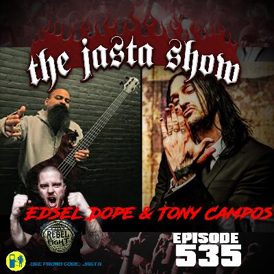 Episode #535 - Edsel Dope & Tony Campos (Dope/Static X)