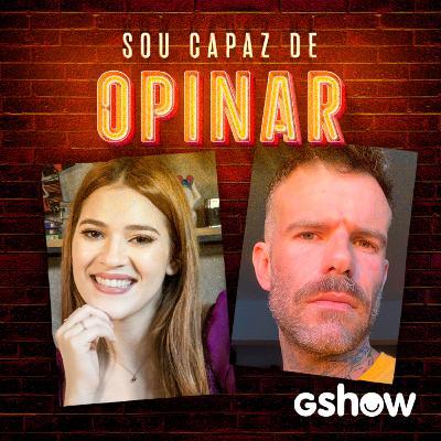 Reality show: paixão nacional (com Ana Clara e Chico Felitti) – Sou Capaz de Opinar