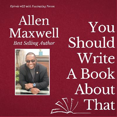 Allen F. Maxwell - Best Selling Author