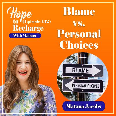 Blame vs. Personal Choices (Solo Episode)