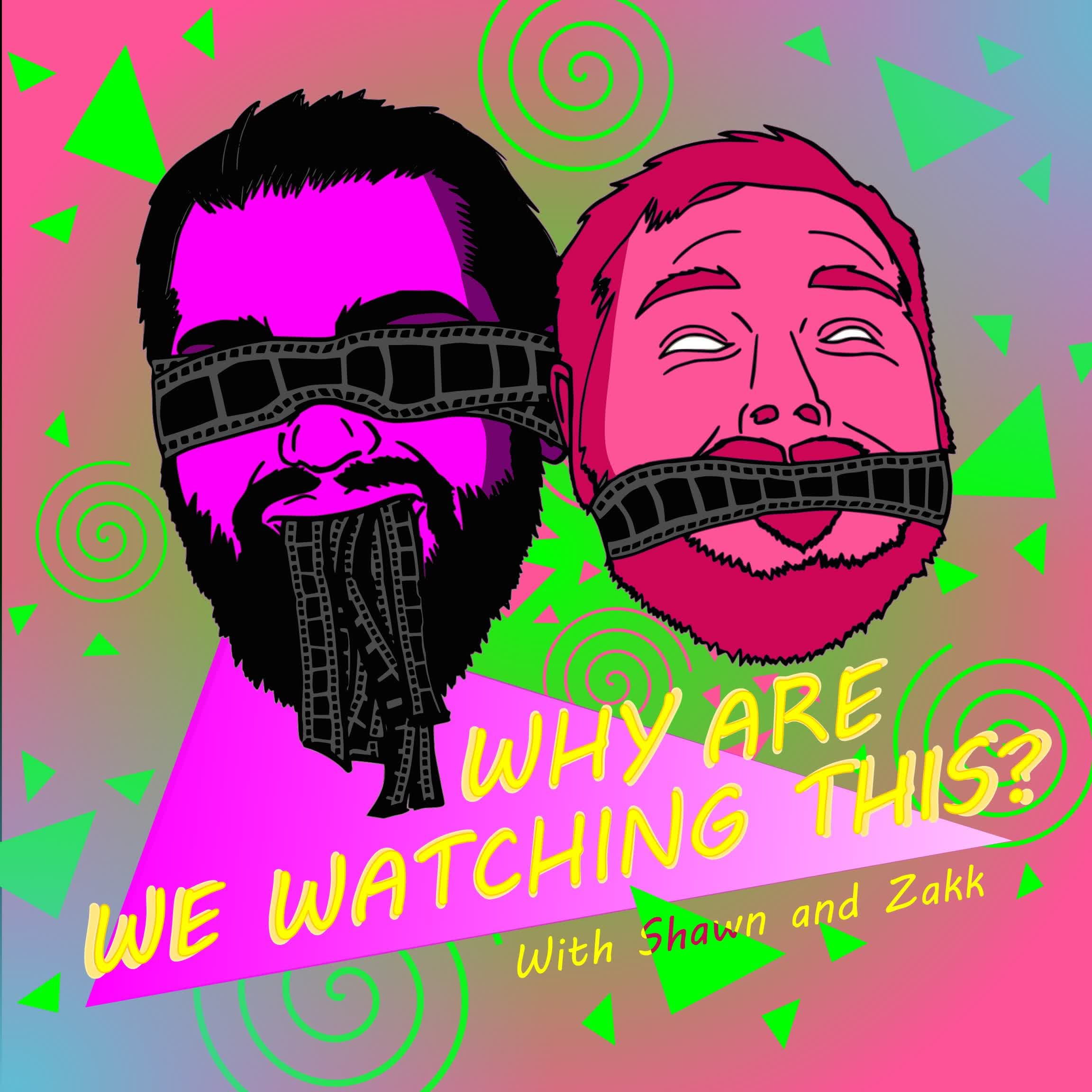 Why Are We Watching This?:Why Are We Watching This Podcast