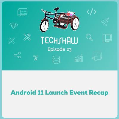 Android 11 Launch Event Recap